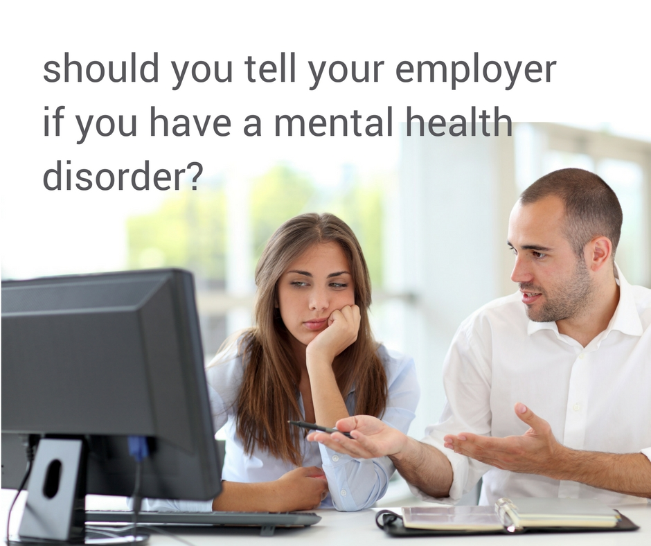 Mental Health Disorder – Should you tell your employer?
